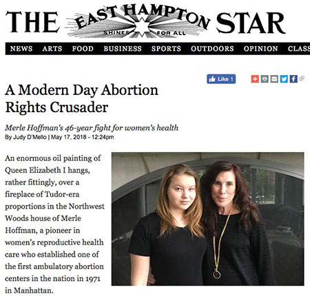 A Modern Day Abortion Rights Crusader, Merle Hoffman's 46-year fight for women's health By Judy D'Mello in The East Hampton Star